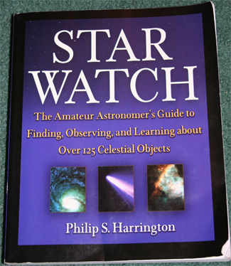 Star Watch – The Amateur Astronomer's Guide to Finding, Observing, and Learning about Over 125 Celestial Objects – by Philip S. Harrington