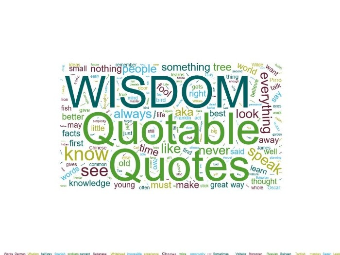 My Favorite Words of Wisdom -- Some Are Deep… Others Not So Much