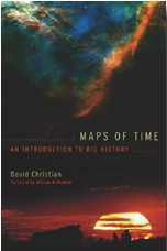 Maps of Time:  An Introduction To Big History By David Christian